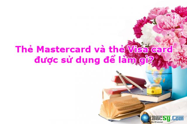 Thẻ Mastercard và thẻ Visa dùng để làm gì? + Hình 1