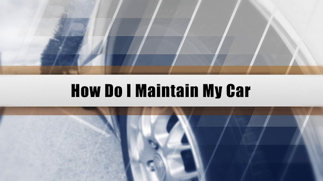 host training video How Do I Maintain My Car