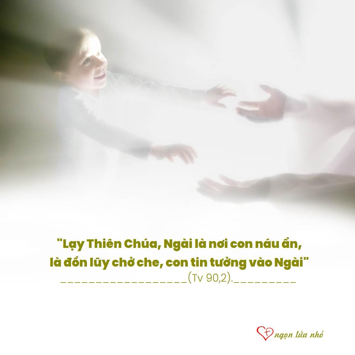 Lạy Thiên Chúa, Ngài là nơi con náu ẩn,là đồn lũy chở che, con tin tưởng vào Ngài.