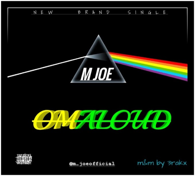 MUSIC : M Joe  Omaloud