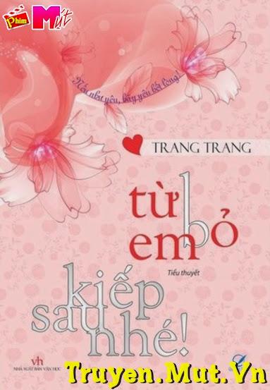 Từ Bỏ Em Kiếp Sau Nhé - Trang Trang
