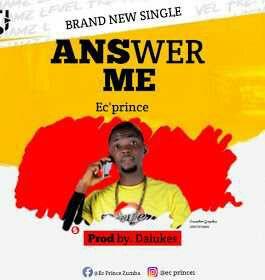 MUSIC : EC PRINCE - ANSWER ME (PROD. DALUKES)