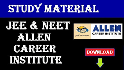 DOWNLOAD ALLEN FREE NOTES ,VIDEO LECTURES 11TH 12TH NEET/JEE [FREE OF COST] CLICK HERE