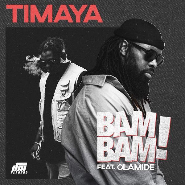 [Music] Timaya - Bam Bam Ft. Olamide | @timayatimaya , @olamide_YBNL