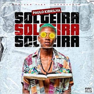 Paulo Kibrilha - Solteira
