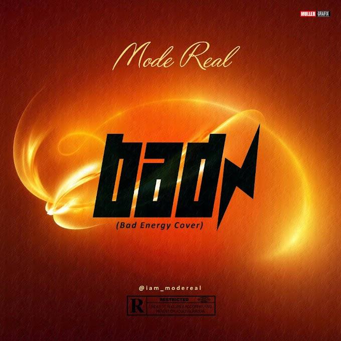[Music] MODE REAL - BAD