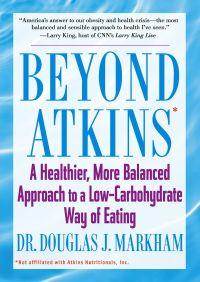 Beyond Atkins By Douglas J. Markham