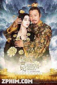 Vương Triều Đích Nữ Nhân - Dương Quý Phi - Lady of the Dynasty (2015) Poster