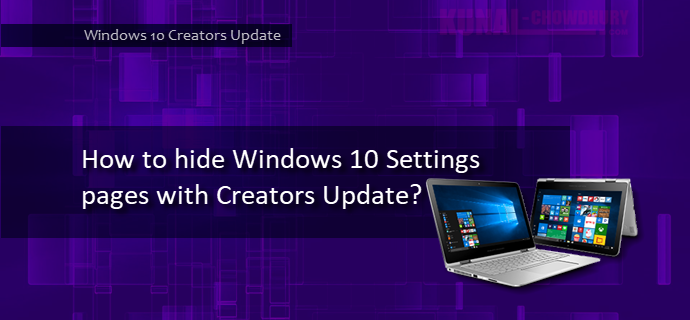 How to hide Windows 10 Settings pages with Creators Update? (www.kunal-chowdhury.com)