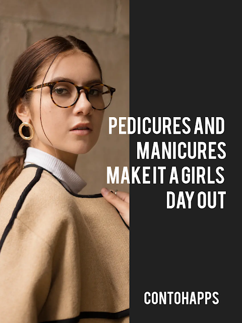 Pedicures And Manicures-Make It A Girls Day Out