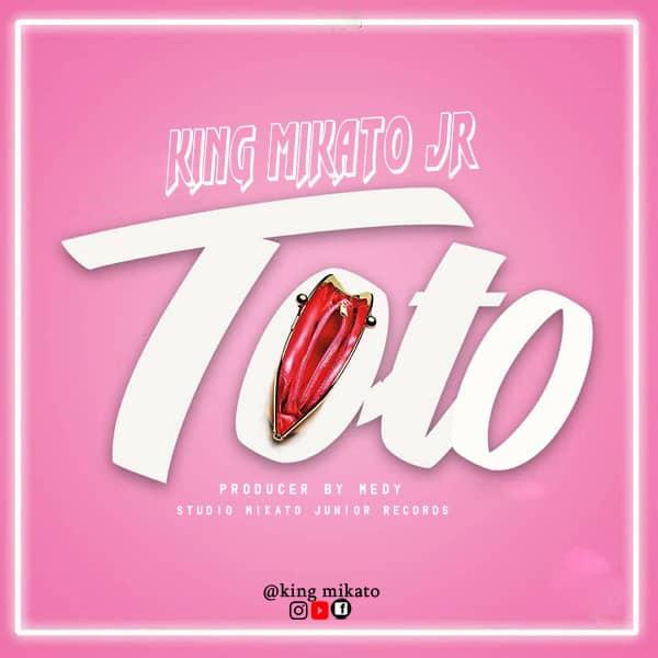Audio: King Mikato Jr - Toto    Mp3 Download