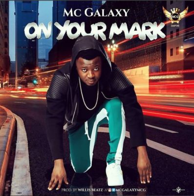 MC Galaxy – On Your Mark [New Music]
