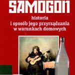 """""""Samogon. Historia i sposób jego przyrządzania w warunkach domowych"""", Baobab, Warszawa 2010.jpg"""