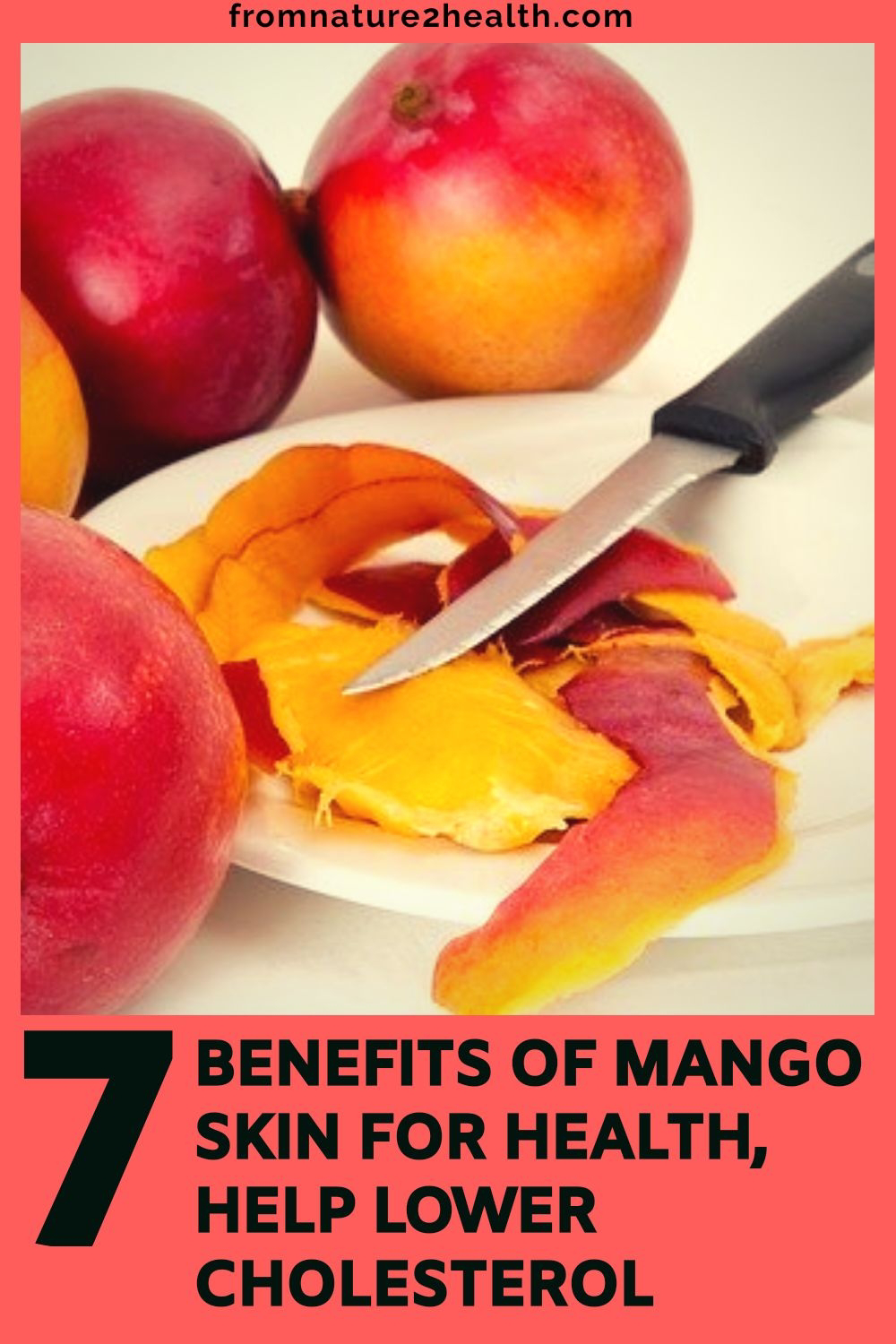 7 Benefits of Mango Skin for Anemia, Cancer, Cholesterol, Diabetes, Hair, Heart Disease