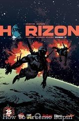 Actualización 11/03/2019: Darkvid y GinFizz para la múltiple alianza La Mansión del CRG, Prix Comics, Gisicom, Outsiders y How To Arsenio Lupin nos traen los números 17 de Horizon. ¡¡¡A UN NÚMERO DEL FINAL!!! Zhia y su equipo logran sabotear el despegue de las lanzaderas que estaban dirigidas a la base lunar, dándole un duro golpe a Kepler en sus planes de invadir a Valius. Pero la misión no ha terminado, y Lincoln ha decidido que es hora de que la gente de Kepler pague por todo el daño que ha hecho.