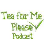 Tea for Me Please Podcast