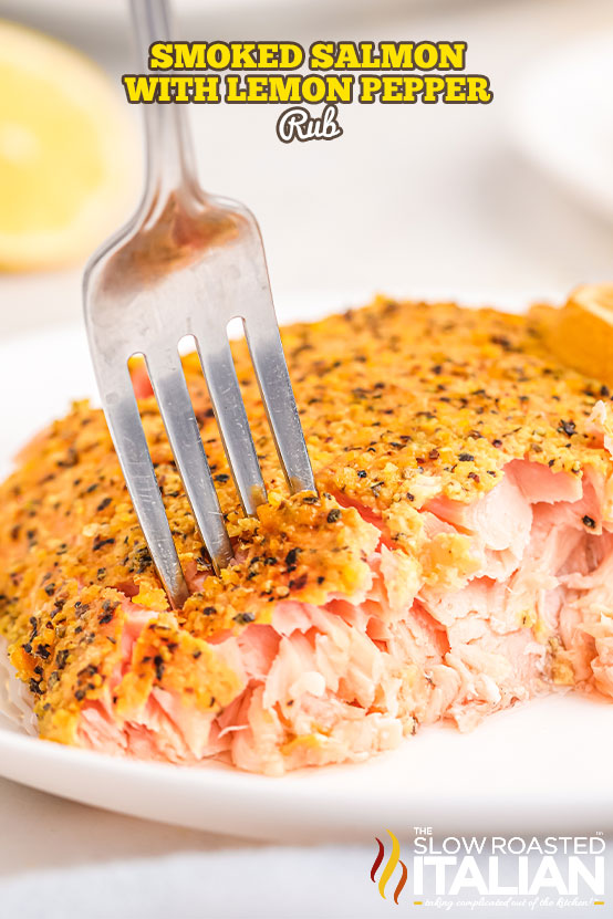 Smoked Salmon with Lemon Pepper Rub with a fork in it