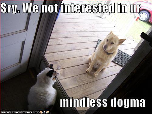 [Image: AtheistCat-Dogma.jpg]