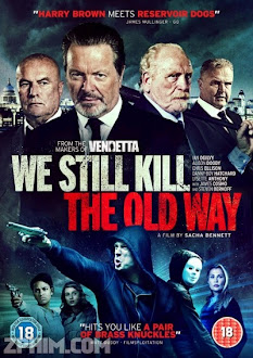 Những Kẻ Ngông Cuồng - We Still Kill the Old Way (2014) Poster