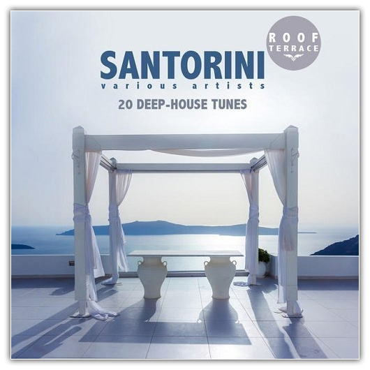 Va santorini roof terrace 20 deep house tunes 2015 for Deep house tunes