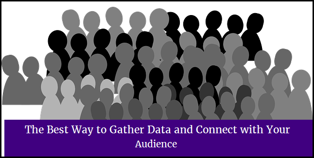 the-best-way-to-gather-data-and-connect-with-your-audience