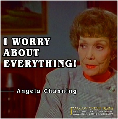 #192_Angela_I worry about everything_Falcon Crest