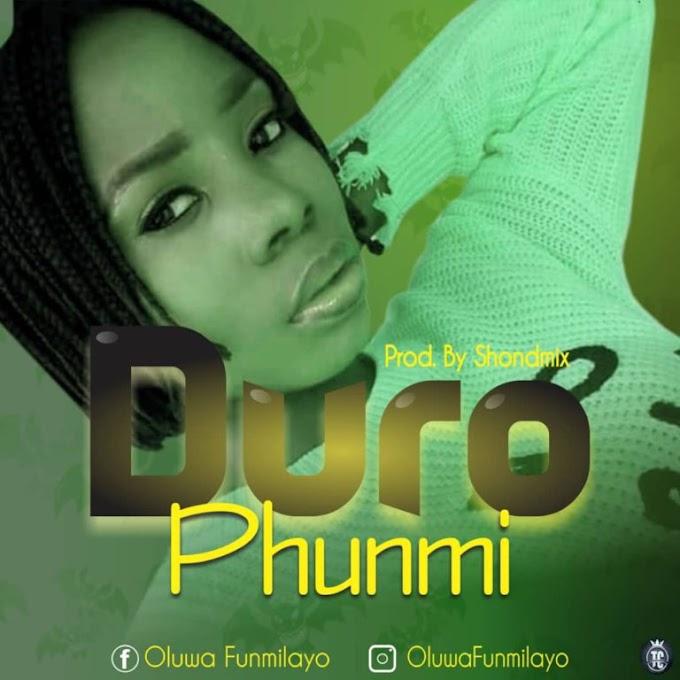 MUSIC : PHUNMY -  DURO  || Naijabox247