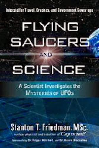 Flying Saucers And Science Stanton Friedman
