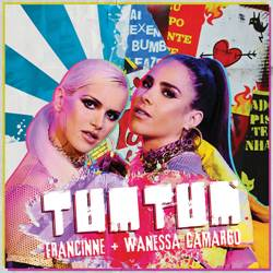 Francinne, Wanessa Camargo – Tum Tum