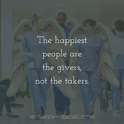 """Super Sayings: """"The happiest people are the givers, not the takers."""""""