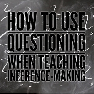 How To Use Questioning When Teaching Inference-Making
