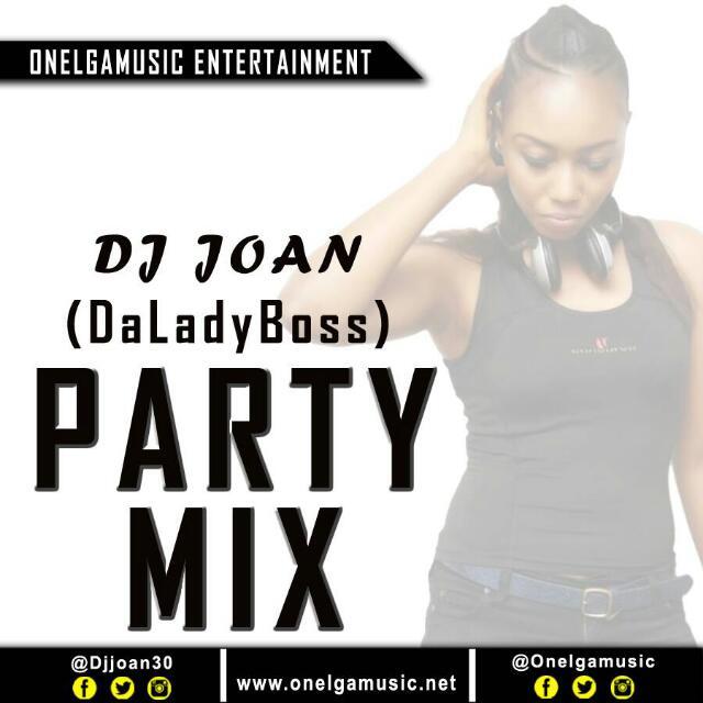 Mixtape: Party Mix – Dj Joan DaLadyBoss   @djjoan30