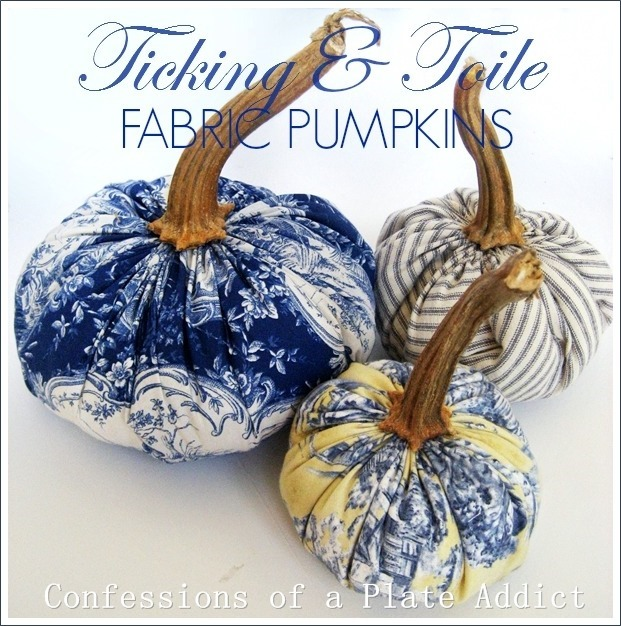 CONFESSIONS OF A PLATE ADDICT Ticking and Toile Pumpkins