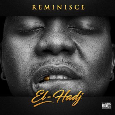 Reminisce Unveils Tracklist for 'El-Hadj' Album
