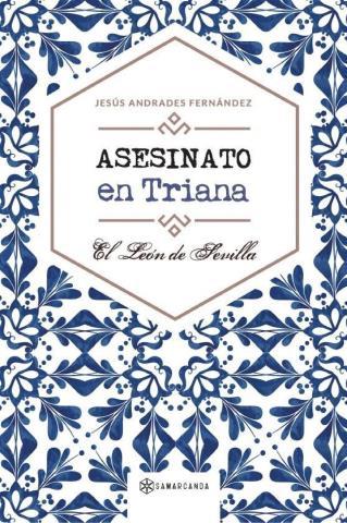Asesinato en Triana: El León de Sevilla