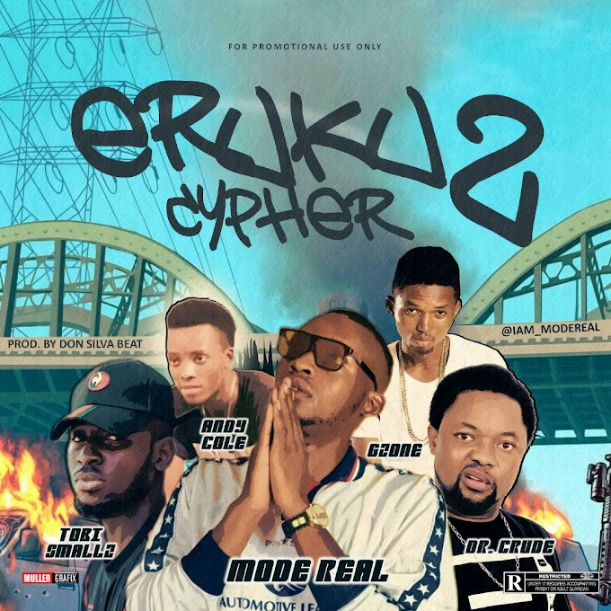 MODE REAL - ERUKU CYPHER 2 FEAT. TOBI SMALLZ , GZONE , DR CRUDE & ANDY COLE