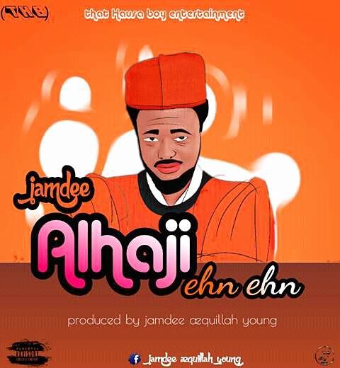 MUSIC: ALHAJI EHEN EHEN   JAMDEE