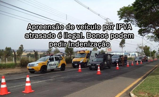 Apreensão de veículo por IPVA atrasado é ilegal. Donos podem pedir indenização