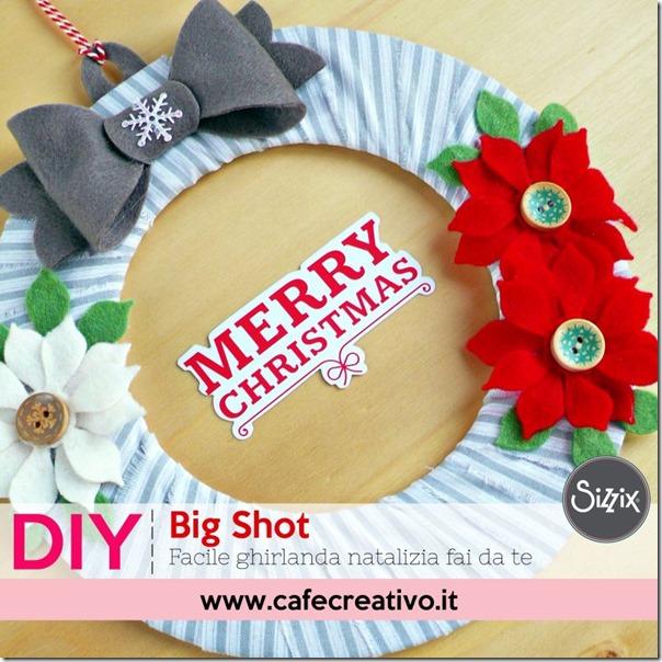 Facile ghirlanda natalizia fai da te creata con la Big Shot