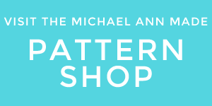 Visit the Michael Ann Made Pattern Shop!