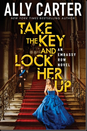 Take the Key and Lock Her Up (Embassy Row #3)