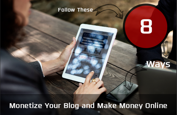 8 ways to monetize your blog and make money online