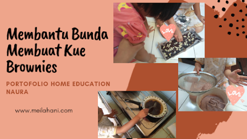 Membantu Bunda Membuat Kue Brownies (Portofolio Home Education Anak Usia Dini)