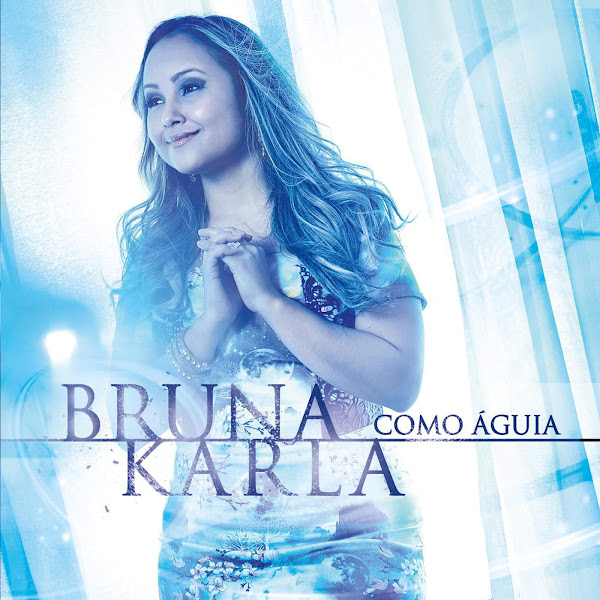 Baixar Música Como Águia – Bruna Karla