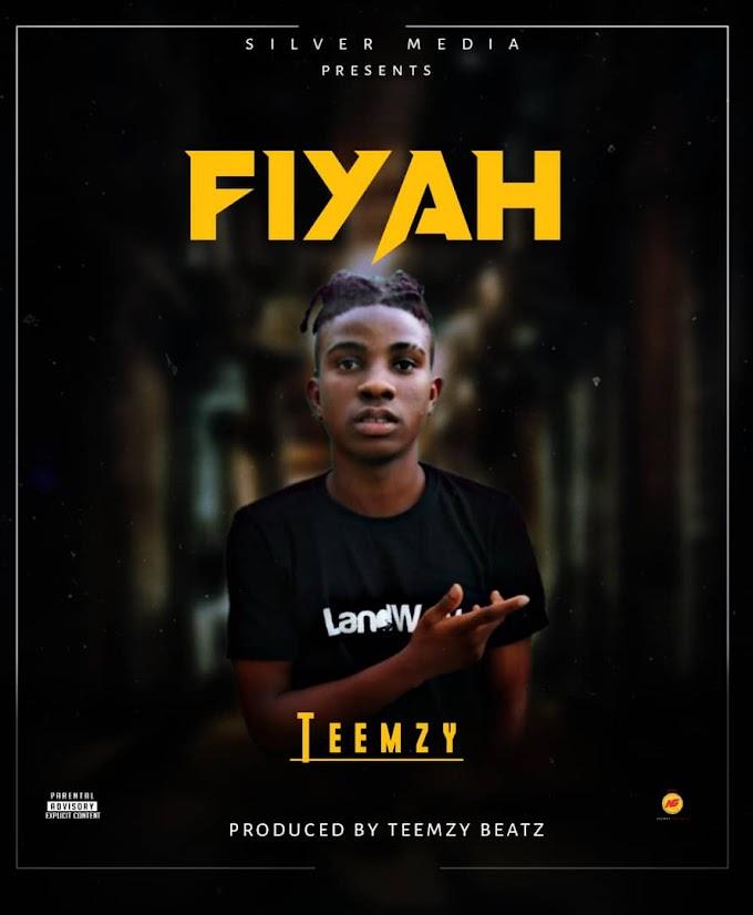MUSIC  : Teemzy Fiyah