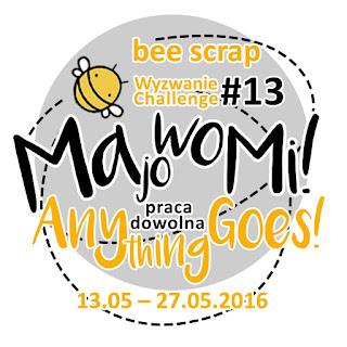 http://beescrapshop.blogspot.com/2016/05/wyzwanie-majowe-13-may-challenge-13.html?m=1