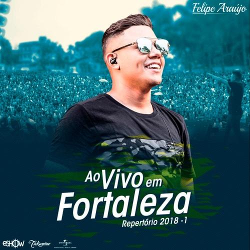 Felipe Araújo - Ao Vivo em Fortaleza – Repertório 2018.1