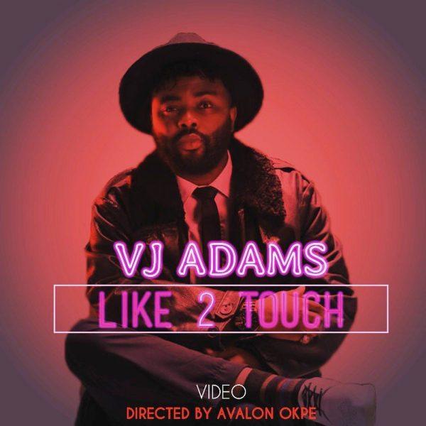 [Video] VJ Adams – Like 2 Touch