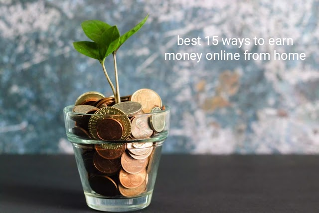 best 15 ways to earn money online from home