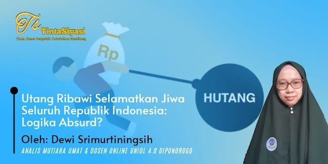 Utang Ribawi Selamatkan Jiwa Seluruh Republik Indonesia: Logika Absurd?